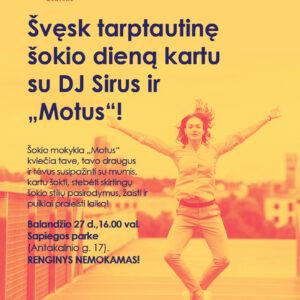 """Švęsk tarptautinę šokio dieną kartu su DJ Sirus ir """"Motus"""""""